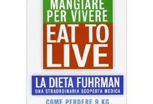 Mangiare per Vivere, la dieta Fuhrman